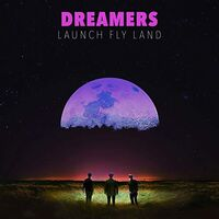 Dreamers - Launch Fly Land [LP]