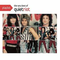 Quiet Riot - Playlist: The Very Best Of Quiet Riot