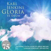 Karl Jenkins - Gloria: Te Deum (Uk)