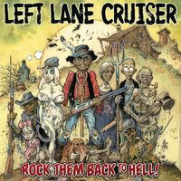 Left Lane Cruiser - Rock Them Back To Hell