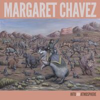Margaret Chavez - Into An Atmosphere