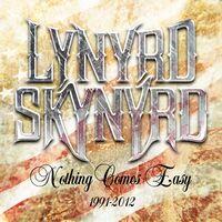 Lynyrd Skynyrd - Nothing Comes Easy: 1991-2012