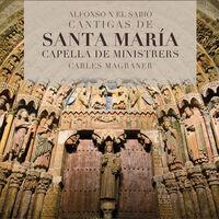 Alfonso / Capella De Ministrers / Magraner - Cantigas de Santa Maria