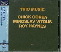 Chick Corea - Trio Music (Shm) (Spkg) (Jpn)