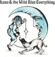 Mat Kerekes - Luna & The Wild Blue Everything