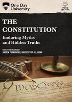 Constitution: Enduring Myths and Hidden Truths - Constitution: Enduring Myths And Hidden Truths