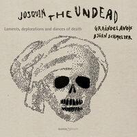 Desprez / Graindelavoix - Josquin the Undead