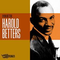 Betters, Harold - Even Better