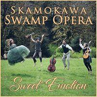Skamokawa Swamp Opera - Sweet Emotion