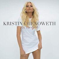 Kristin Chenoweth - For the Girls