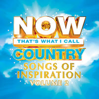 Now That's What I Call Music! - Now Country: Songs Of Inspiration Volume 2 (Various Artists)