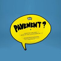 Pavement - Sensitive Euro Man / Brink Of The Clouds/Candylad