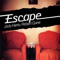 Jody Harris / Quine,Robert - Escape