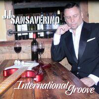 JJ SANSAVERINO - International Groove