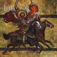 Judicator - Let There Be Nothing