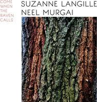 Suzanne Langille & Neel Murgai - Come When The Raven Calls [LP]