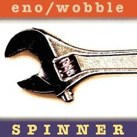Brian Eno & Jah Wobble - Spinner (25th Anniversary)