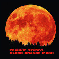 Frankie Stubbs - Blood Orange Moon (Uk)