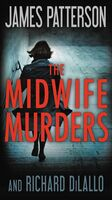 Patterson, James / Dilallo, Richard - The Midwife Murders