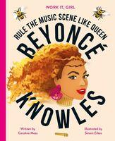 Moss, Caroline - Work It, Girl: Beyonce Knowles: Rule the music scene like Queen