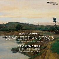 Trio Wanderer - Schumann: Piano Quartet, Quintet & Complete Piano Trios