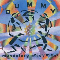 Dummy - Mandatory Enjoyment