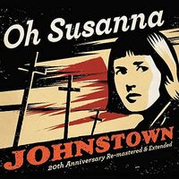 Oh Susanna - Johnstown 20th Anniversay Edition
