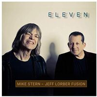 Mike Stern & Jeff Lorber Fusion - Eleven