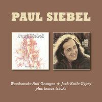 Paul Siebel - Woodsmoke & Oranges / Jack-Knife Gypsy Plus Bonus