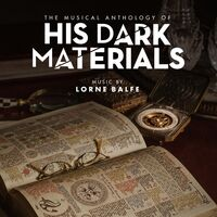 Lorne Balfe - The Musical Anthology of His Dark Materials