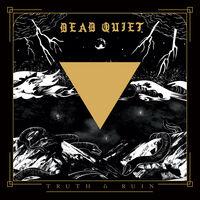 Dead Quiet - Truth And Ruin