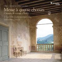Ensemble Correspondances / Sebastien Dauce - Charpentier: Messe A 4 Choeurs