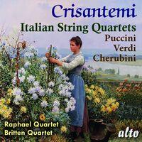 Raphael Quartet / Britten Quartet - Crisantemi: Italian String Quaretes: Puccini: Cherubini: Verdi