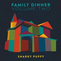 Snarky Puppy - Family Dinner, Vol. 2 [CD/DVD]