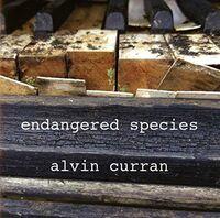 Alvin Curran - Endangered Species