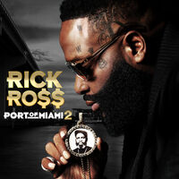 Rick Ross - Port of Miami 2 [Clean]
