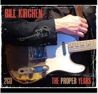 Bill Kirchen - The Proper Years [2CD]
