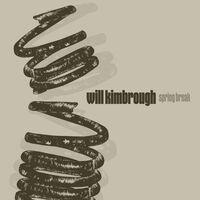 Will Kimbrough - Spring Break [LP]