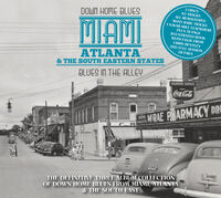 Down Home Blues Miami Atlanta & The South / Var - Down Home Blues: Miami Atlanta & The South Eastern States: Blues In   The Alley (Various Artists)