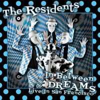 Residents - In Between Dreams: Live In San Francisco (W/Dvd)