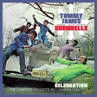 Tommy James & The Shondells - Celebration: Complete Roulette Recordings 1966-1973