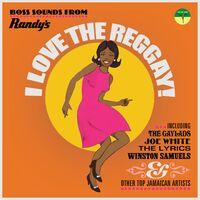 I Love The Reggay: Boss Sounds From Randy's / Var - I Love The Reggay! Boss Sounds From Randy's Records / Various
