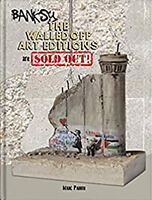 Banksy / Pairon, Marc - Banksy: The Walled Off Art Editions Are Sold Out