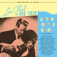 Les Paul & His Trio - After You've Gone [LP]