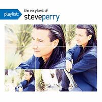Steve Perry - Playlist: The Very Best Of Steve Perry