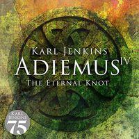 Karl Jenkins - Adiemus Iv: The Eternal Knot (Uk)