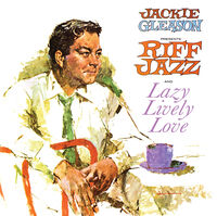 Jackie Gleason - Presents Riff Jazz And Lazy Lively Love