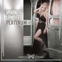 Miranda Lambert - Platinum [Reissue]