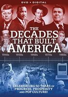 Decades That Built America - The Decades That Built America