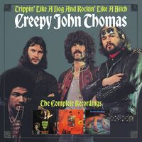 Creepy John Thomas - Trippin' Like A Dog & Rockin' Like A Bitch: Complete Recordings